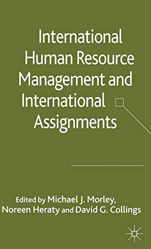 International Human Resource Management and International Assignments: Morley, Michael [Editor];