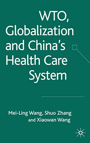 9781403943262: WTO, Globalization and China's Health Care System