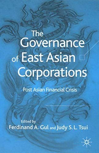 9781403944108: The Governance of East Asian Corporations: Post Asian Financial Crisis