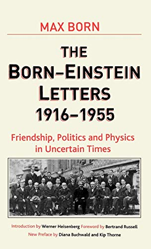The Born- Einstein Letters 1916 - 1955: Born, Max, and