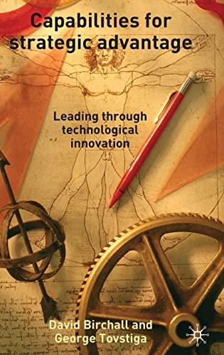 9781403945020: Capabilities for Strategic Advantage: Leading Through Technological Innovation
