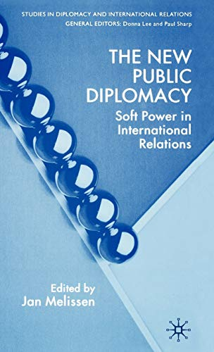 9781403945167: The New Public Diplomacy: Soft Power in International Relations (Studies in Diplomacy and International Relations)