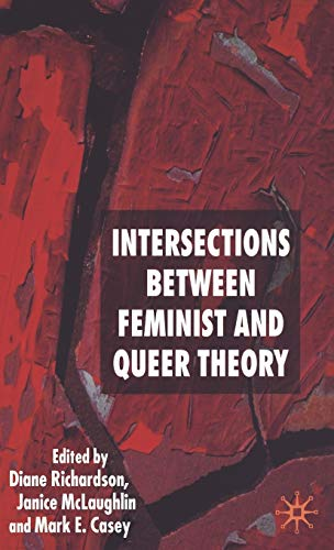 9781403945310: Intersections between Feminist and Queer Theory (Genders and Sexualities in the Social Sciences)