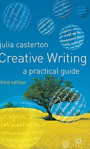 9781403945419: Creative Writing: A Practical Guide