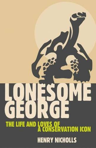 9781403945761: Lonesome George: The Life and Loves of a Conservation Icon (MacSci)