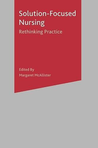 9781403946270: Solution-Focused Nursing: Rethinking Practice