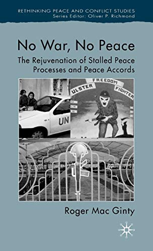 9781403946614: No War, No Peace: The Rejuvenation of Stalled Peace Processes And Peace Accords