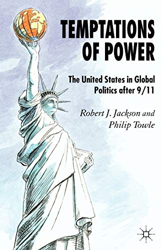 9781403946775: Temptations of Power: The United States in Global Politics after 9/11