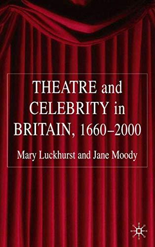 9781403946829: Theatre and Celebrity in Britain 1660-2000