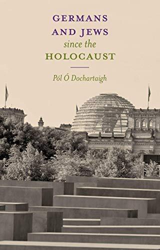 Germans and Jews Since the Holocaust: Pol O Dochartaigh