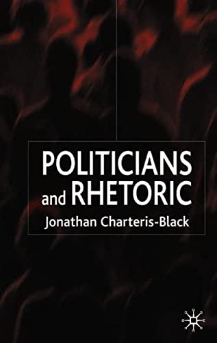 9781403946898: Politicians and Rhetoric: The Persuasive Power of Metaphor