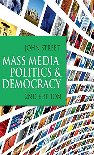 9781403947321: Mass Media, Politics and Democracy: Second Edition