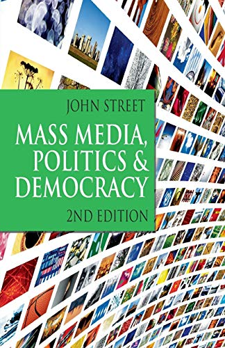 9781403947345: Mass Media, Politics and Democracy: Second Edition