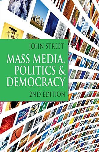 9781403947345: Mass Media, Politics and Democracy: Second Edition