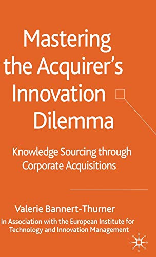 9781403947550: Mastering the Acquirer's Innovation Dilemma: Knowledge Sourcing Through Corporate Acquisitions