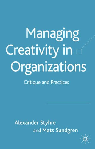 9781403947680: Managing Creativity in Organizations: Critique and Practices