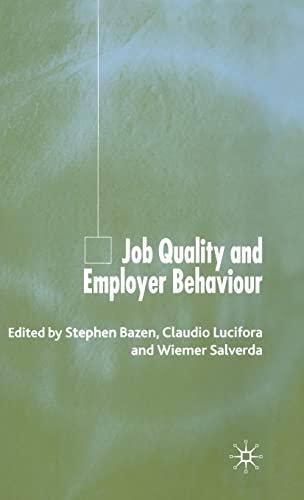 Job Quality and Employer Behaviour: Editor-Stephen Bazen; Editor-Claudio Lucifora; Editor-Wiemer ...