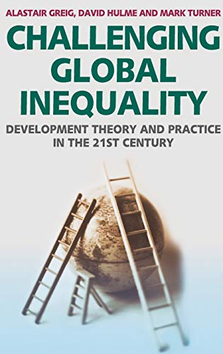 9781403948236: Challenging Global Inequality: Development Theory and Practice in the 21st Century