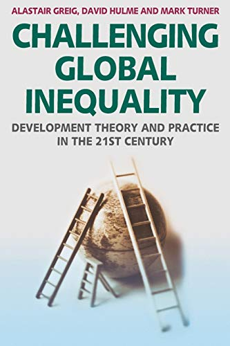 9781403948243: Challenging Global Inequality: Development Theory and Practice in the 21st Century