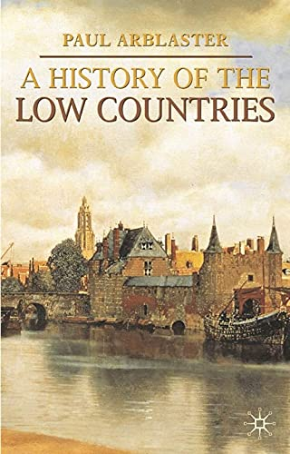 9781403948281: A History of the Low Countries (Palgrave Essential Histories)