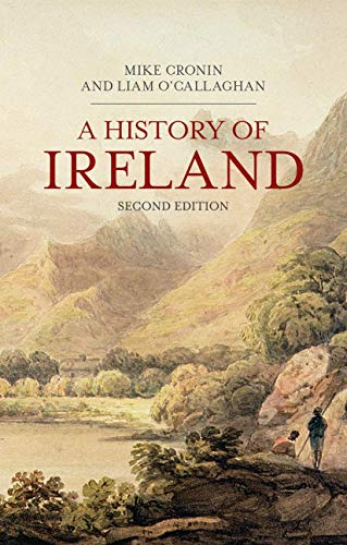 A History of Ireland (Palgrave Essential Histories Series): Cronin, Mike; O'Callaghan, Liam
