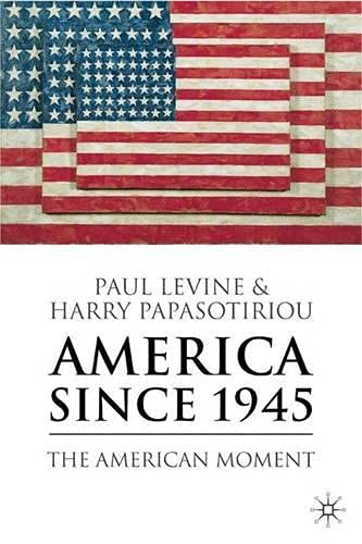 9781403948328: America since 1945: The American Moment