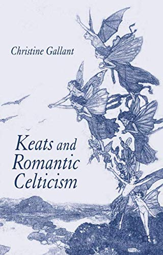9781403948519: Keats and Romantic Celticism
