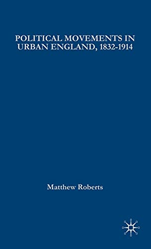 9781403949110: Political Movements in Urban England, 1832-1914 (British History in Perspective)