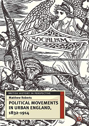 9781403949127: Political Movements in Urban England, 1832-1914 (British History in Perspective)