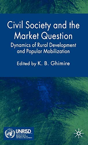 Civil Society and the Market Question: Dynamics of Rural Development and Popular Mobilization (...