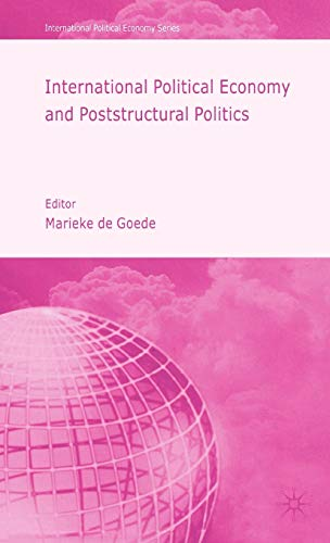 9781403949325: International Political Economy And Poststructural Politics