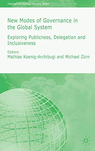 New Modes of Governance in the Global System: Exploring Publicness, Delegation and Inclusiveness: ...