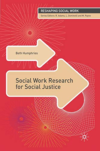 9781403949356: Social Work Research for Social Justice (Reshaping Social Work)