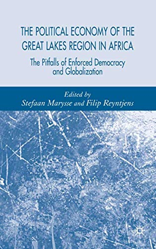 The Political Economy of the Great Lakes Region in Africa: The Pitfalls of Enforced Democracy and ...