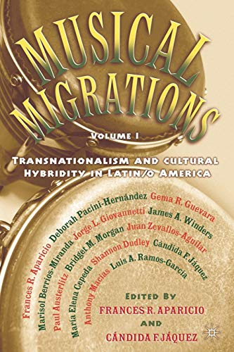 9781403960016: Musical Migrations: Transnationalism and Cultural Hybridity in Latin/o America, Volume I