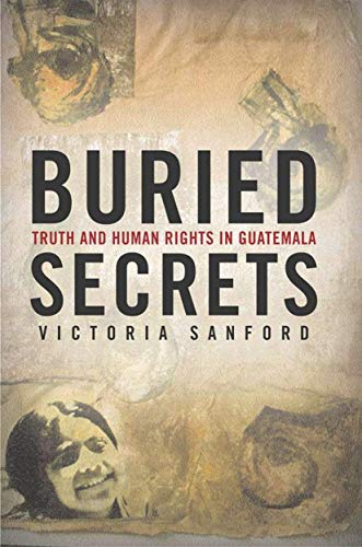 9781403960238: Buried Secrets: Truth and Human Rights in Guatemala