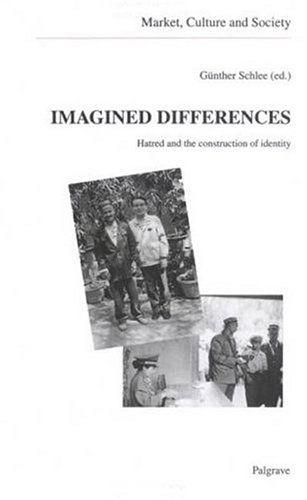 9781403960313: Imagined Differences: Hatred and the Construction of Identity (Market, Culture, and Society, V. 5)