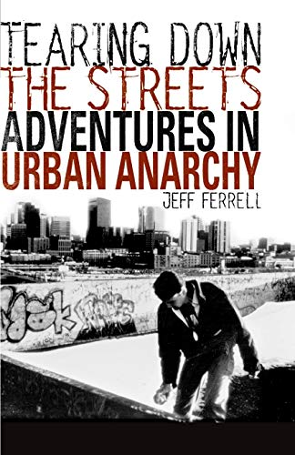 9781403960337: Tearing Down the Streets: Adventures in Urban Anarchy