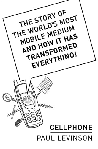 9781403960412: Cellphone: The Story of the World's Most Mobile Medium and How It Has Transformed Everything!