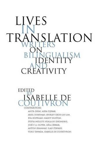 9781403960665: Lives in Translation: Bilingual Writers on Identity and Creativity