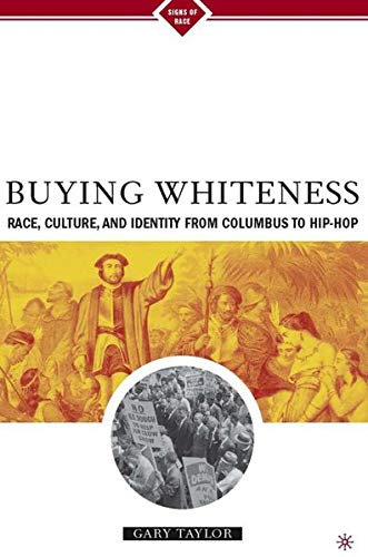 9781403960719: Buying Whiteness: Race, Culture, and Identity from Columbus to Hip-hop