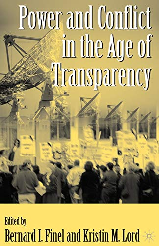 9781403960931: Power and Conflict in the Age of Transparency