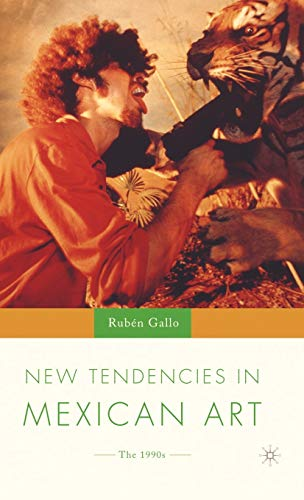 9781403961013: New Tendencies in Mexican Art: The 1990's (New Directions in Latino American Cultures)