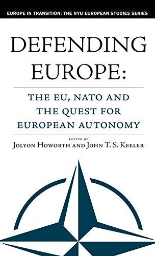 9781403961143: Defending Europe: The EU, NATO, and the Quest for European Autonomy