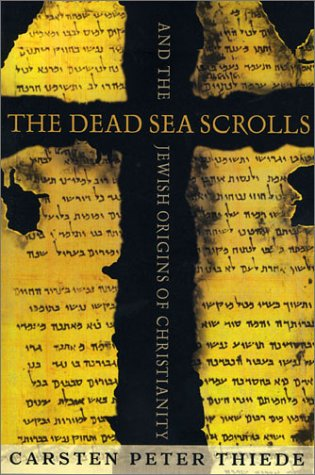 9781403961433: The Dead Sea Scrolls and the Jewish Origins of Christianity