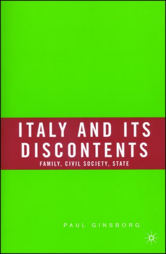 9781403961525: Italy and Its Discontents: Family, Civil Society, State
