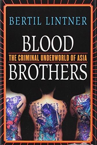 Blood Brothers: The Criminal Underworld of Asia: Lintner, Bertil