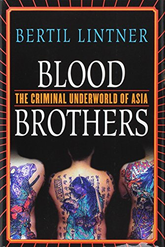 Blood Brothers: The Criminal Underworld of Asia (1403961549) by Bertil Lintner