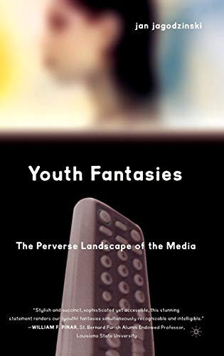 9781403961648: Youth Fantasies: The Perverse Landscape of the Media