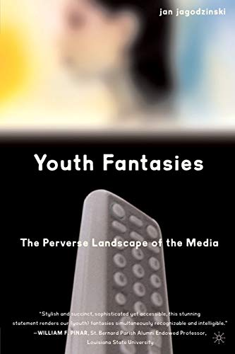 9781403961655: Youth Fantasies: The Perverse Landscape of the Media